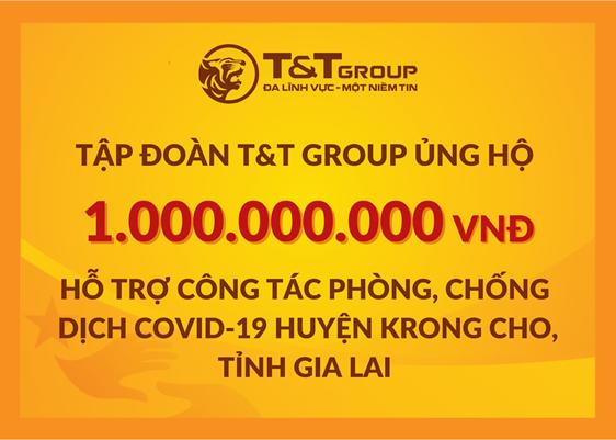 Tập đoàn T&T Group ủng hộ huyện Krông Cho 1 tỷ đồng để hỗ trợ phòng chống dịch Covid-19